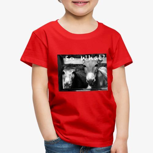 So What? Donkey - Kinder Premium T-Shirt