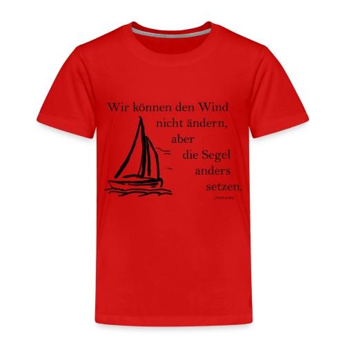 Wir können den Wind nicht ändern, aber die Segel - Kinder Premium T-Shirt