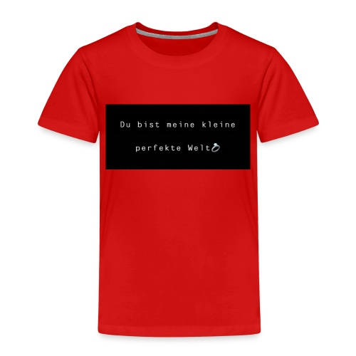 du bist meine kleine perfekte Welt/ t-shirt - Kinder Premium T-Shirt