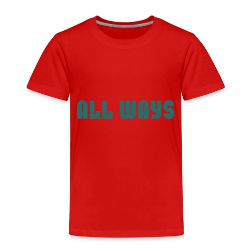 All Ways - Kids' Premium T-Shirt