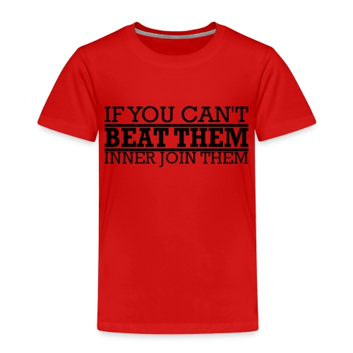 If You can't beat them, inner join them - Premium-T-shirt barn