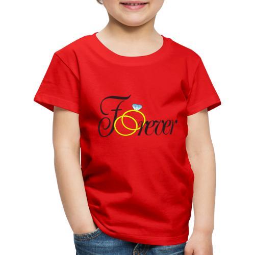 Forever Ringe. Für immer mit Ringen! - Kinder Premium T-Shirt