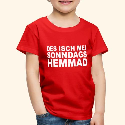 des isch mei sonndags hemmad - Kinder Premium T-Shirt