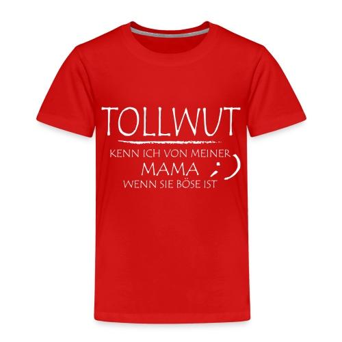 Tollwut mama - Kinder Premium T-Shirt