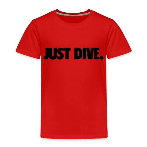 just, dive, nur - Koszulka dziecięca Premium