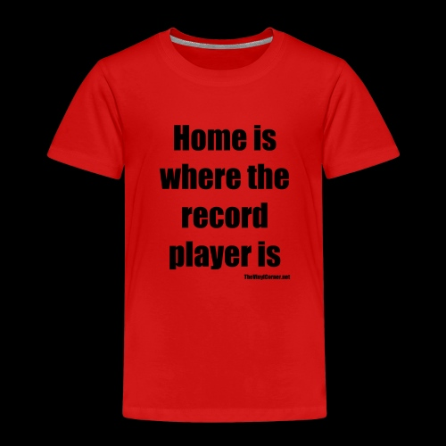 Home Is Where the record player is - Black - Kids' Premium T-Shirt