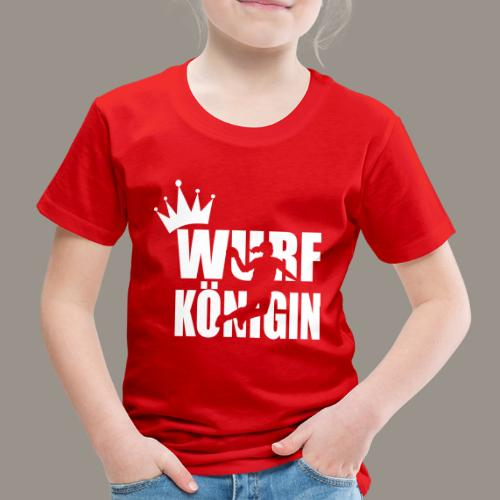 Wurfkoenigin - Kinder Premium T-Shirt