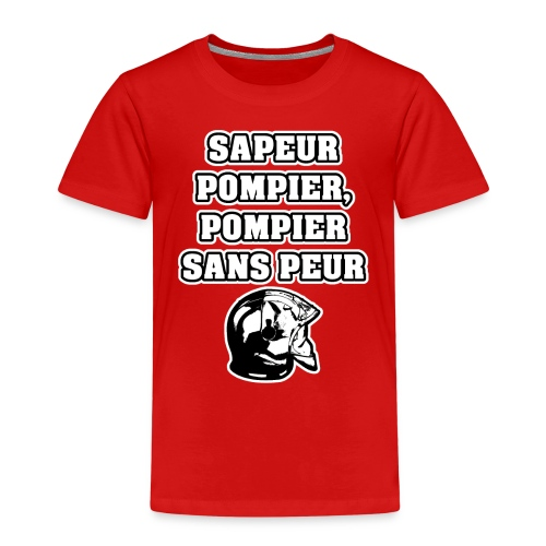 SAPEUR-POMPIER, POMPIER SANS PEUR - JEUX DE MOTS - T-shirt Premium Enfant