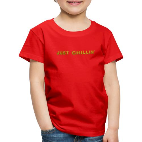 Just Chillin - Kids' Premium T-Shirt