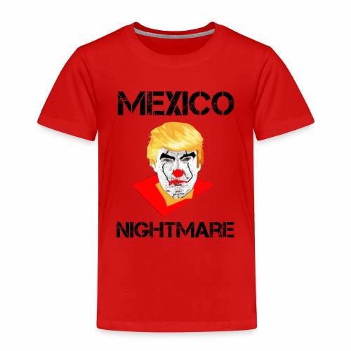 Mexico Nightmare / L'incubo del Messico - Maglietta Premium per bambini