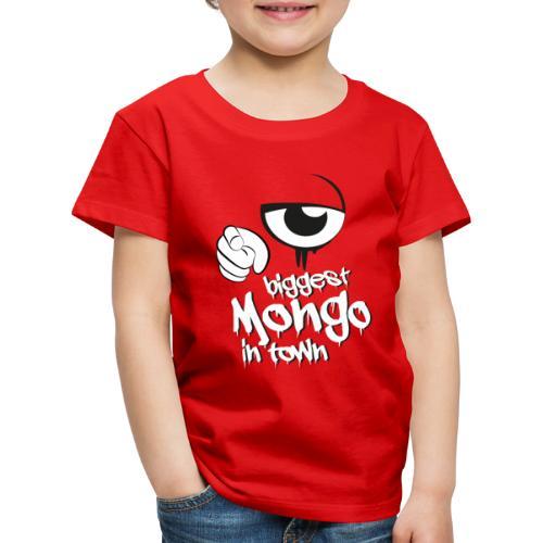 biggest mongo in town - Kinder Premium T-Shirt