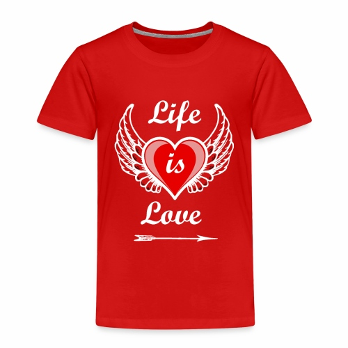 Life is Love - Kinder Premium T-Shirt