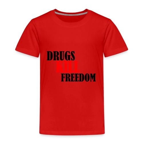 Drugs KILL FREEDOM! - Koszulka dziecięca Premium