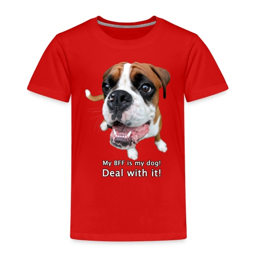 My BFF is my dog deal with it - Kids' Premium T-Shirt