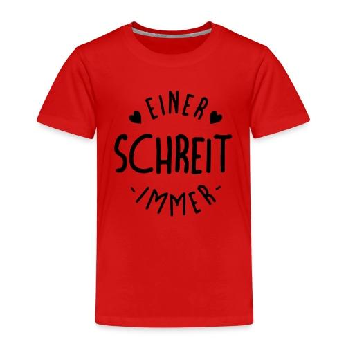 Einer schreit immer - Kinder Premium T-Shirt