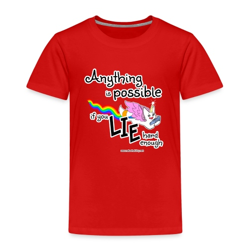 Anything Is Possible if you lie hard enough - Kids' Premium T-Shirt