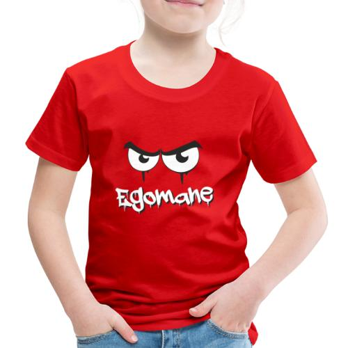 Egomane - Kinder Premium T-Shirt