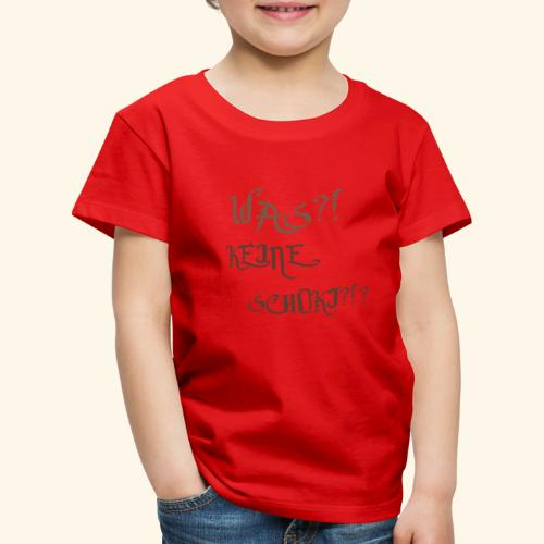 Shirt KEINE SCHOKI - Kinder Premium T-Shirt