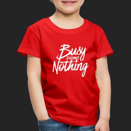 Busy Doing Nothing - Kinderen Premium T-shirt