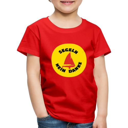 Segeln Nein Danke - Kinder Premium T-Shirt
