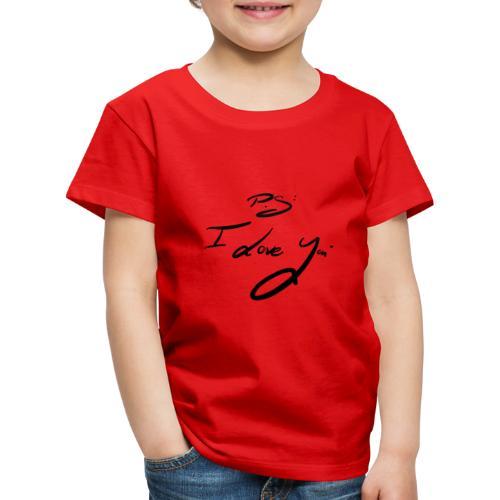 P.s: I Love you - Kinder Premium T-Shirt