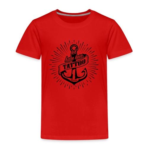 T-Shirt 'Ich habe kein Tattoo' - Kinder Premium T-Shirt