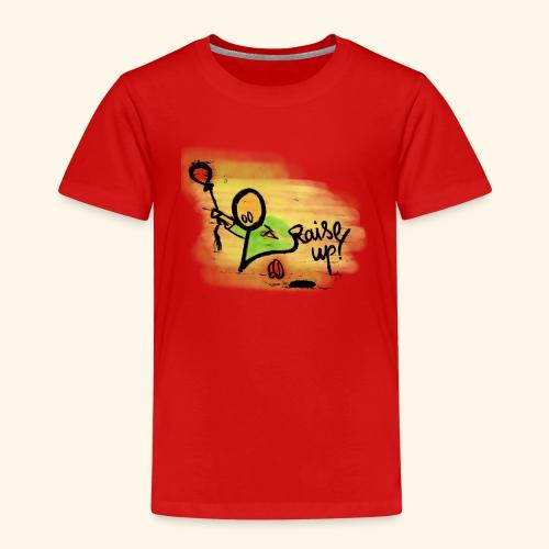 Raise up! - Kinder Premium T-Shirt