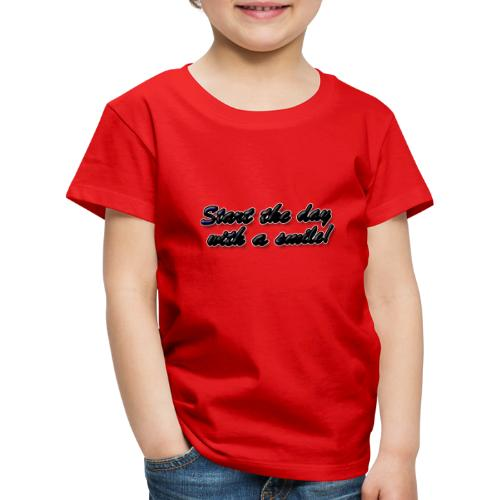 Start the day with a smile - Kids' Premium T-Shirt