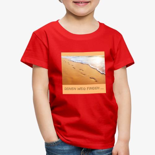 Jeder findet seinen Weg an sein ziel - Kinder Premium T-Shirt