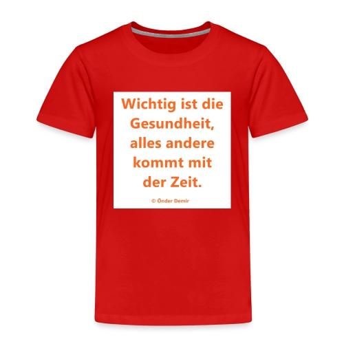 Wichtig ist die Gesundheit - Kinder Premium T-Shirt