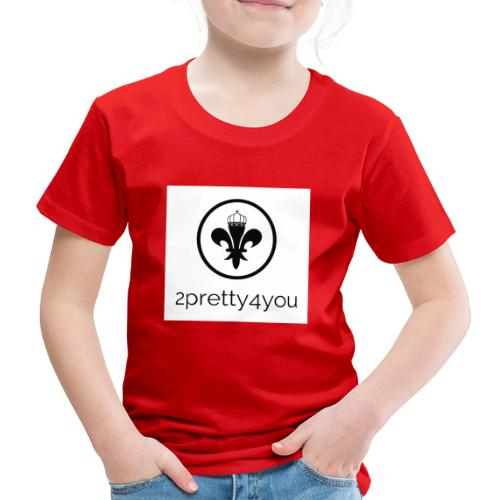 2pretty4you - Kinder Premium T-Shirt