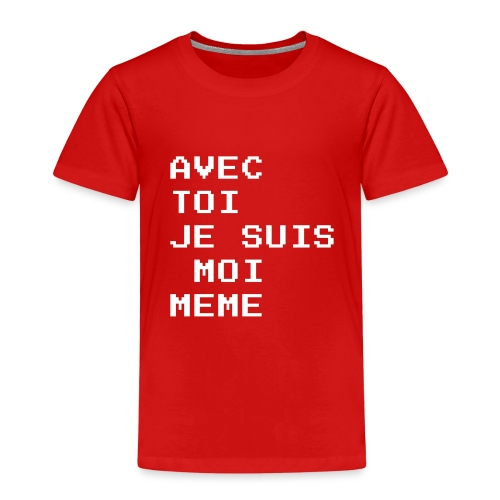 avec toi je suis moi meme - T-shirt Premium Enfant