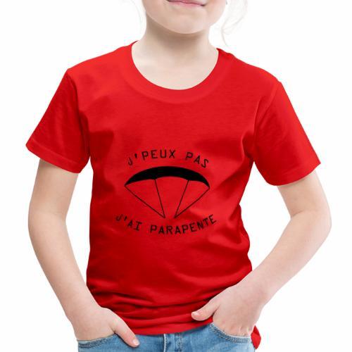 J'peux pas j'ai PARAPENTE ! - T-shirt Premium Enfant