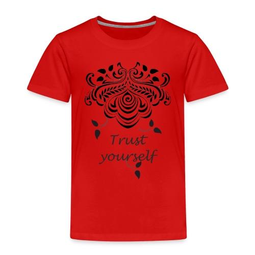 Vertraue Dir selbst - und die Welt gehört Dir! - Kinder Premium T-Shirt