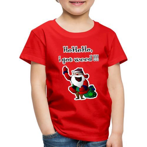 Santa HoHoHo, i got weed !!! cannabis - Kids' Premium T-Shirt