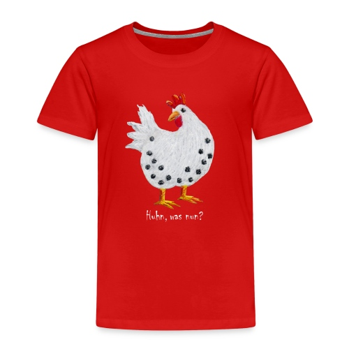 Huhn, was nun? Lebenskunst-edition 10 - Kinder Premium T-Shirt