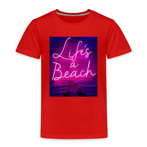 Life's a Beach - Kids' Premium T-Shirt