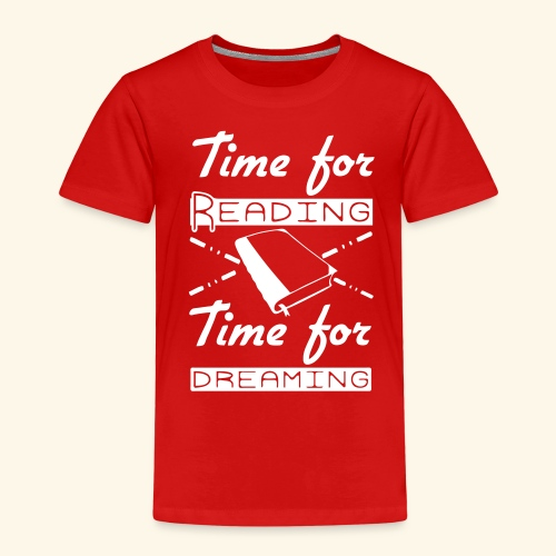 Time for Reading & Dreaming - Kids' Premium T-Shirt