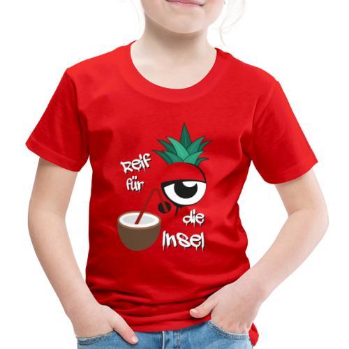 Reif für die Insel - Kinder Premium T-Shirt