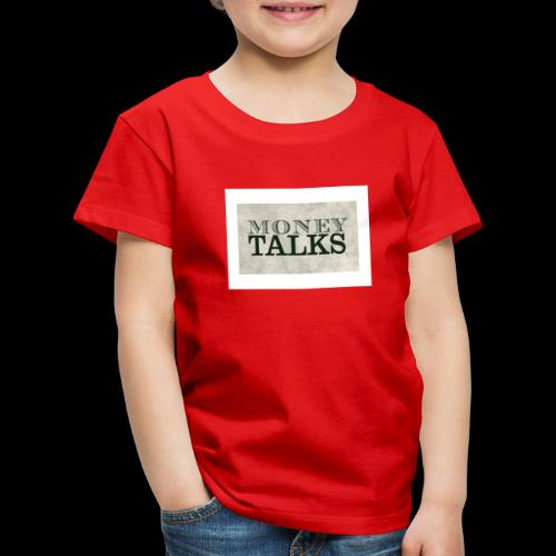 Money Talks - Kids' Premium T-Shirt