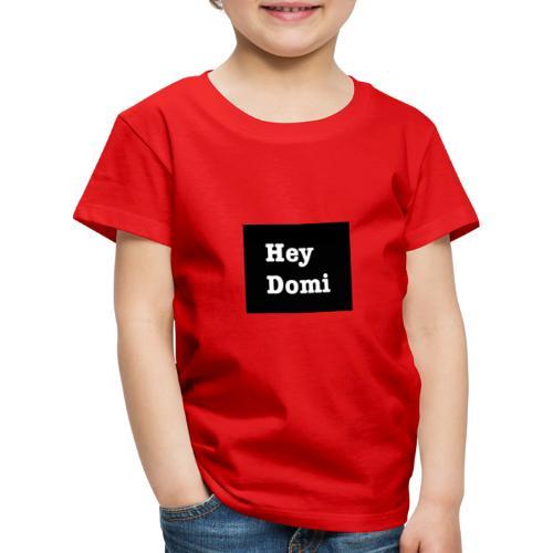 Hey Domi - Kinder Premium T-Shirt