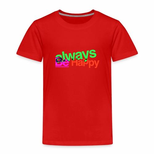 Always be Happy - Maglietta Premium per bambini