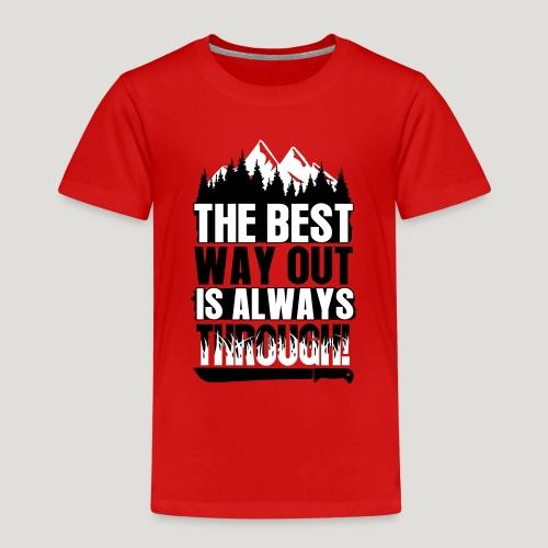 The Best Way Out is always Through! Bushcraft Wild - Kinder Premium T-Shirt