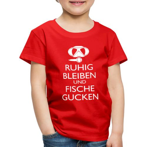 Ruhig bleiben und Fische gucken - Kinder Premium T-Shirt