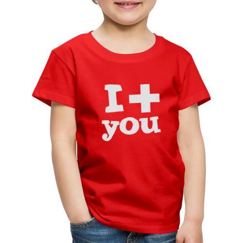 i love you - Kinder Premium T-Shirt