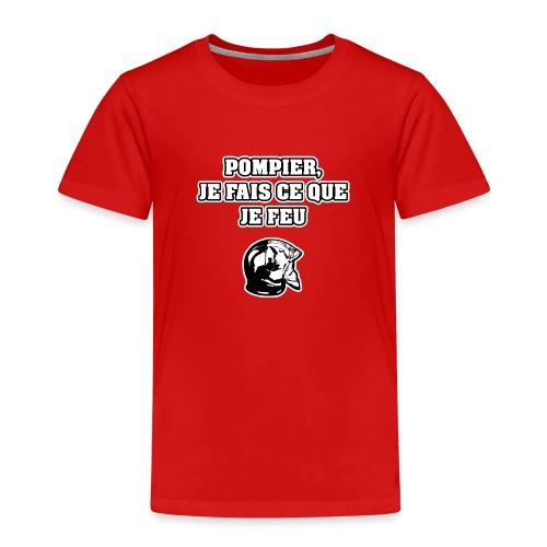 POMPIER, JE FAIS CE QUE JE FEU - JEUX DE MOTS - T-shirt Premium Enfant