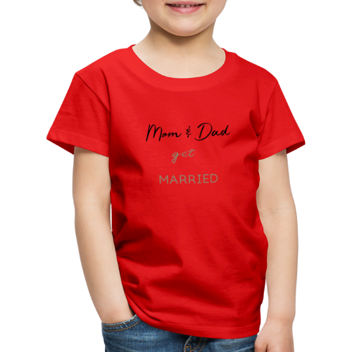 Mom and Dad get married - Kinder Premium T-Shirt