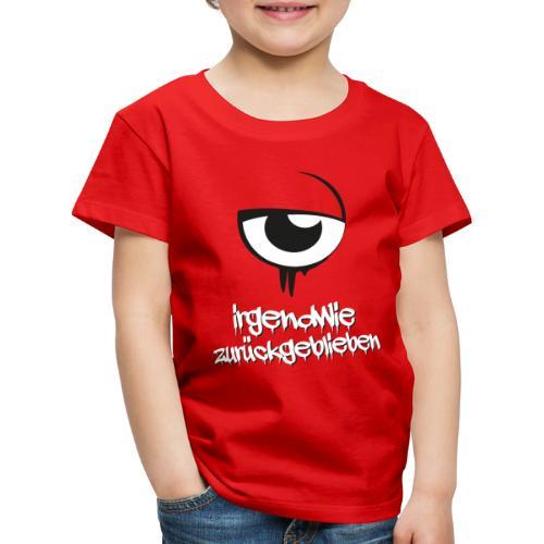 irgendwie zurueckgeblieben - Kinder Premium T-Shirt