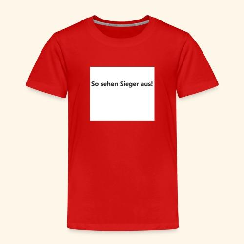 So sehen Sieger aus - Text - Kinder Premium T-Shirt
