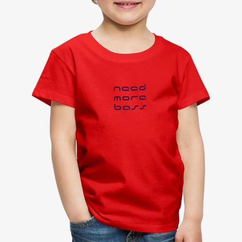 Need More Bass Bleu Marine - T-shirt Premium Enfant